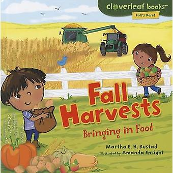 Fall Harvests - Bringing in Food by Martha E H Rustad - Amanda Enright