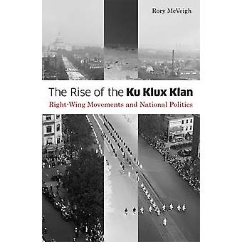 Rise of the Ku Klux Klan - Right-wing Movements and National Politics