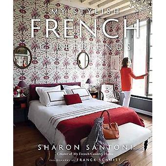 My Stylish French Girlfriends by Sharon Santoni - Franck Schmitt - 97