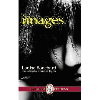 Images by Louise Bouchard - Christine Tipper - 9781550719338 Book