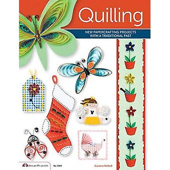 Quilling - New Papercrafting Projects with a Traditional Past by Suzan
