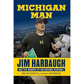 Michigan Man - Jim Harbaugh and the Rebirth of Wolverines Football by