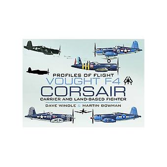 Vought  F4 Corsair - Carrier and Land-Based Fighter by Dave Windle - M