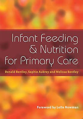 Infant Feeding and Nutrition for Primary voituree by Donald Bentley - Sop