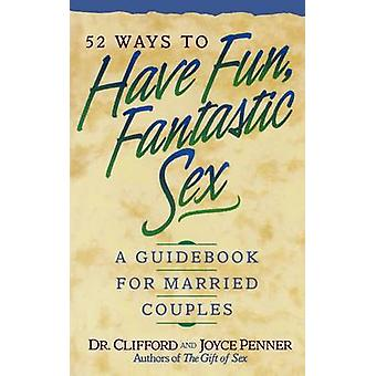52 Ways to Have Fun - Fantastic Sex by Clifford Penner - Joyce Penner