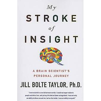 My Stroke of Insight - A Brain Scientist's Personal Journey (large typ