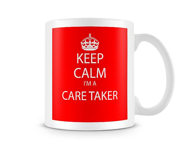 Keep Calm Im A Care Taker Printed Mug Printed Mug