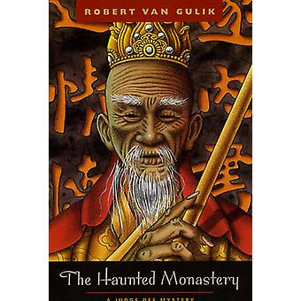 The Haunted Monastery - A Judge Dee Mystery (New edition) by Robert Va