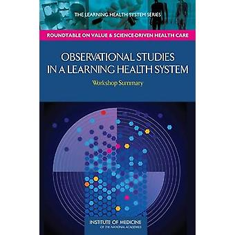 Observational Studies in a Learning Health System - Workshop Summary b