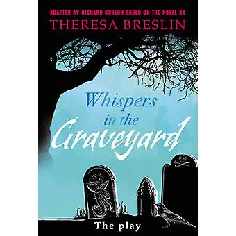 Whispers in the Graveyard Heinemann Plays by Richard Conlon - Theresa