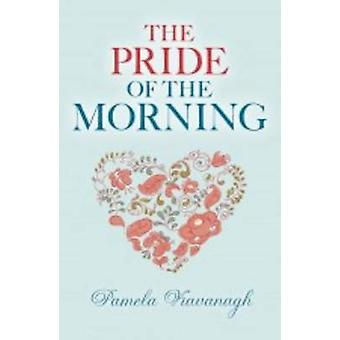 The Pride of the Morning (Alabama) by Pamela Kavanagh - 9780719819155