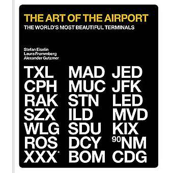 The Art of the Airport - The World's Most Beautiful Terminals by Alexa
