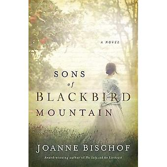 Sons of Blackbird Mountain - A Novel by Sons of Blackbird Mountain - A