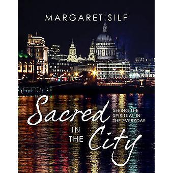 Heilige in der Stadt - das geistige in den Alltag von Margaret zu sehen
