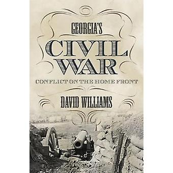 Georgia's Civil War - Conflict on the Home Front by David Williams - 9