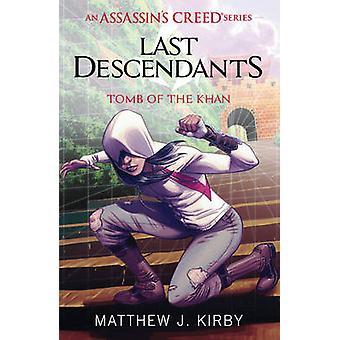 Letzten Nachkommen - Assassins Creed - Grab des Khan von Matthew J. Ki