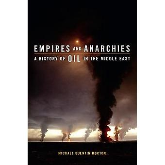 Empires and Anarchies - A History of Oil in the Middle East by Michael