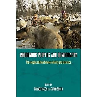 Indigenous Peoples and Demography - The Complex Relation Between Ident