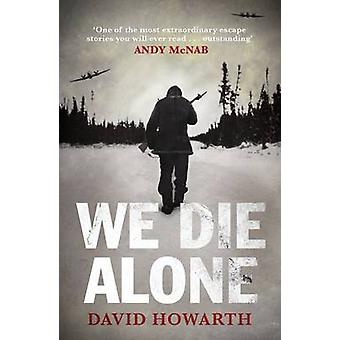 We Die Alone (Main) by David Howarth - Andy McNab - 9781847678454 Book