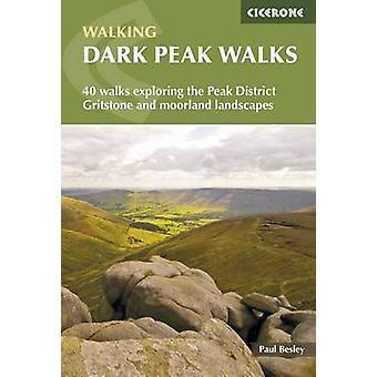 Dark piek wandelingen - 40 wandelingen verkennen van het Peak District Gritstone en M