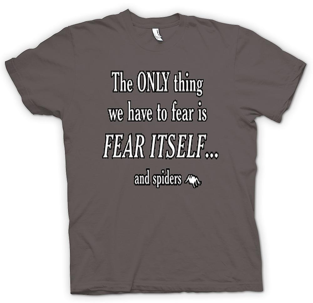 Mens T-shirt - The only Thing we have to fear is Fear itself & Spiders