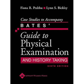 Case Studies to Accompany Bates' Guide to Physical Examination and Hi