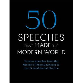 50 Speeches That Made the Modern World - Famous Speeches from Women's