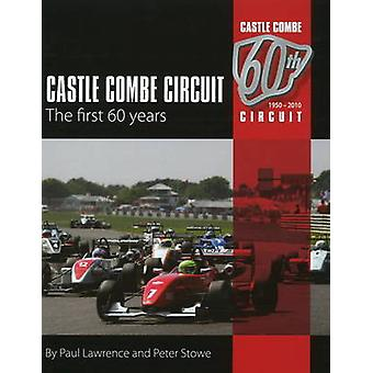 Castle Combe Circuit - The First 60 Years (2nd Revised edition) by Pau