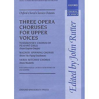 Drei Opernchöre für Oberstimmen: Klavierauszug