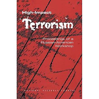 High-Impact Terrorism: Proceedings of a Russian-American Workshop