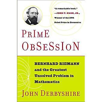 Prime besatthet: Bernhard Riemann och det största olösta problemet i matematik