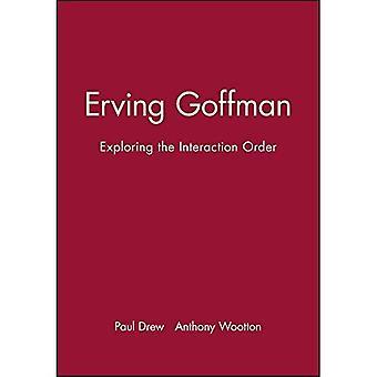 Erving Goffman: Verkennen de volgorde van de interactie