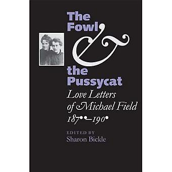 The Fowl and the Pussycat: Love Letters of Michael Field, 1876-1909 (Victorian Literature & Culture (Hardcover))