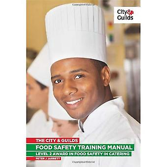 The City & Guilds Food Safety Training Manual (Vocational)