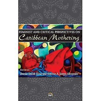 Feministisk och kritiska perspektiv på karibiska Mothering