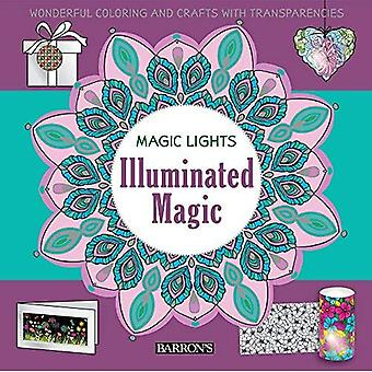 Illuminated Magic: Wonderful� Coloring and Crafts with Transparencies