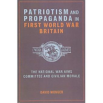 Patriotism och Propaganda i första världskriget Storbritannien: nationella kriget syftar kommittén och civila moral