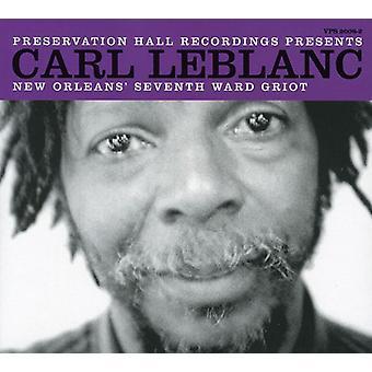 Carl Leblanc - New Orlean siebten Ward Griot [CD] USA import