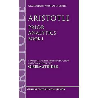 Aristotle Prior Analytics Book I by Aristotle