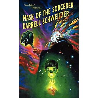 Mask of the Sorcerer by Schweitzer & Darrell