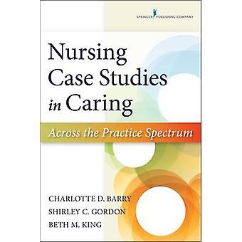 Omvårdnad fallstudier i vården över hela praktiken spektrumet av Barry & Charlotte D.