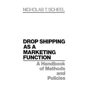 Drop-Shipping als eine Marketingfunktion ein Handbuch von Methoden und Strategien von Scheel & Nicholas