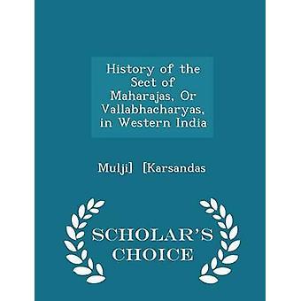 Historia av secten av Maharajas eller Vallabhacharyas i västra Indien forskare val Edition av Karsandas & Mulji