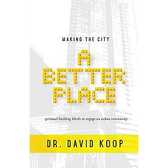 Making the City a Better Place by Koop & David K.