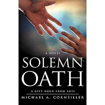 Solemn Oath by Corneiller & Michael A.