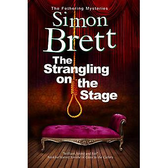Strangling on the Stage The by Brett & Simon