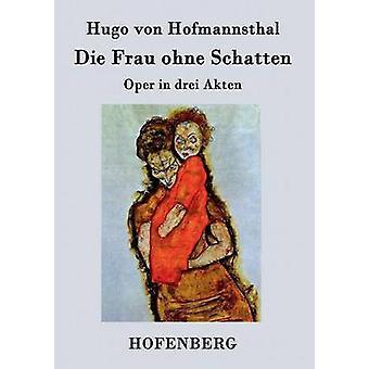 Die Frau ohne Schatten af Hofmannsthal & Hugo von