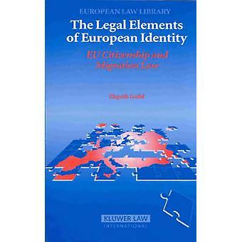 Elementos jurídicos de la identidad europea UE ciudadanía y ley de migración por gremio y Elspeth