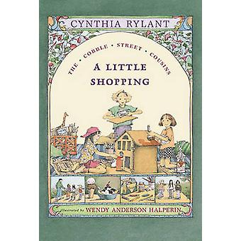 A Little Shopping by Cynthia Rylant - Wendy Anderson Halperin - 97806