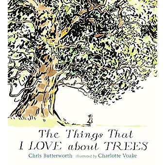 The Things That I Love about Trees by Chris Butterworth - 97807636956